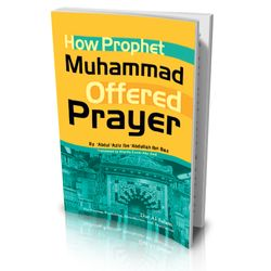 How Prophet Muhammad offered prayer